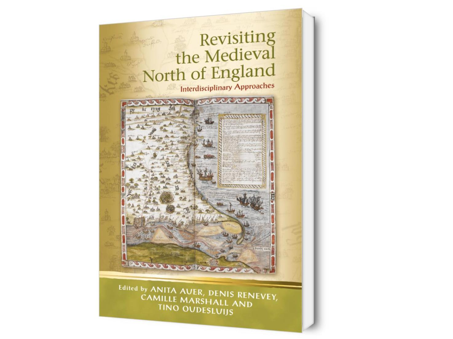 Revisiting the Medieval North of England : Interdisciplinary Approaches
