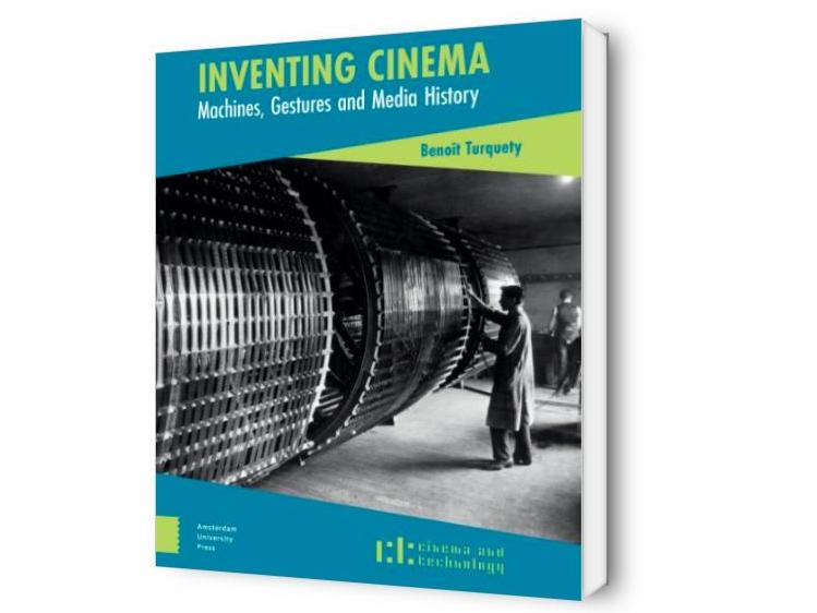 Inventing Cinema: Machines, Gestures and Media History