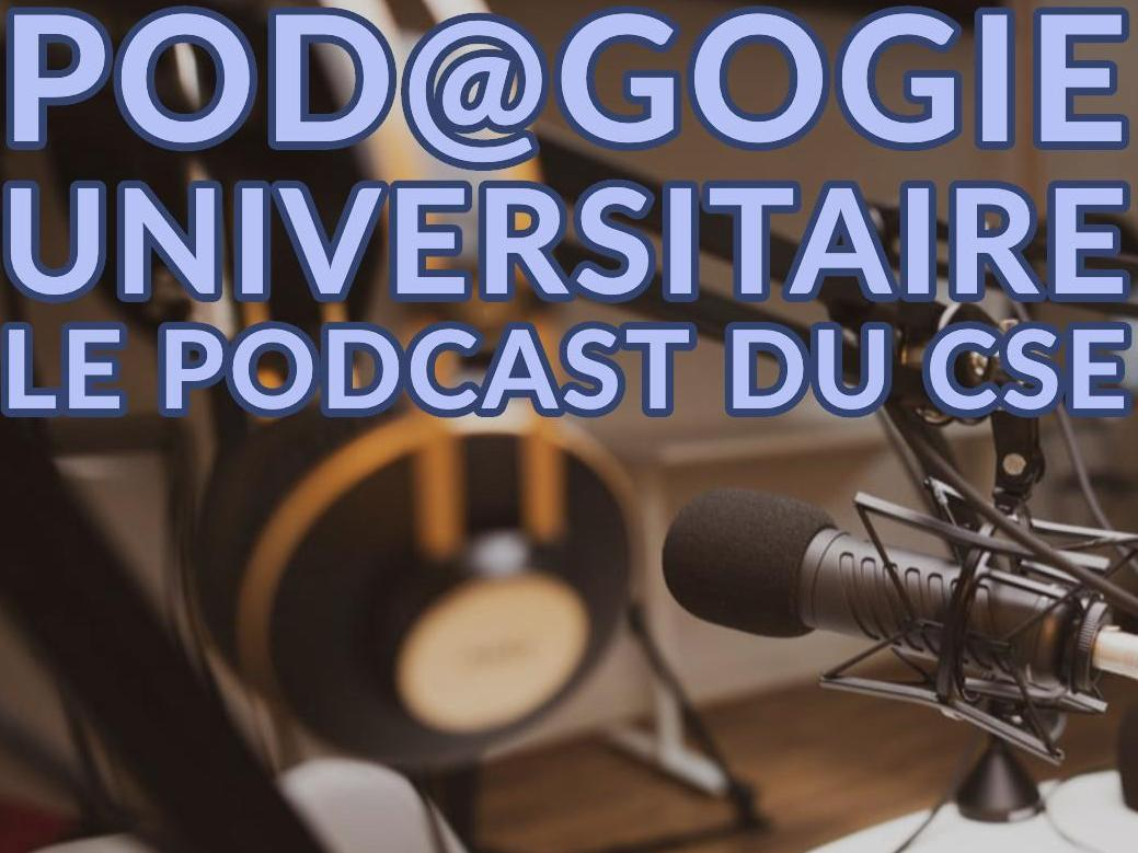 Pod@gogie universitaire - le podcast du CSE