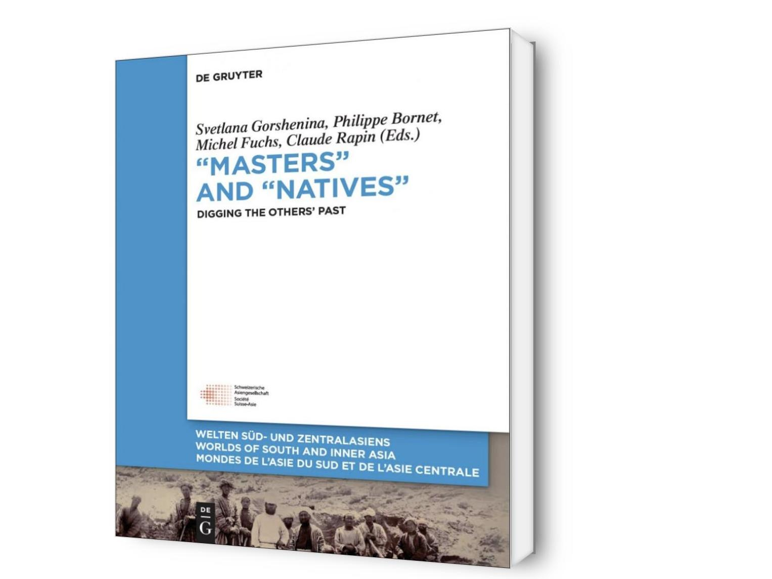 « Masters » and « Natives »: Digging the Others' Past