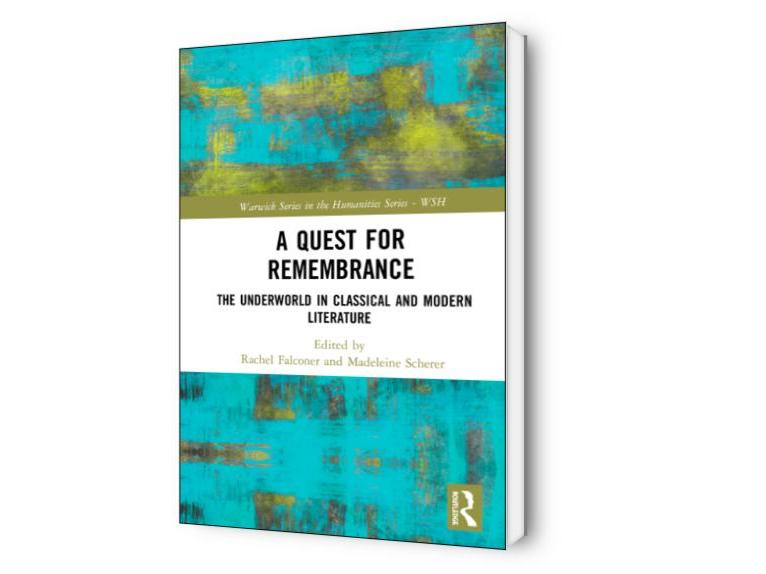 A Quest for Remembrance. The Underworld in Classical and Modern Literature