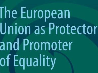 The European Union as a Protector and Promoter of Equality: Discrimination on Grounds of Sexual Orientation and Identity