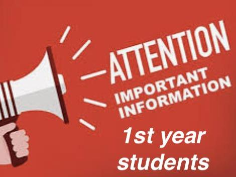 1st year students. Important information !
