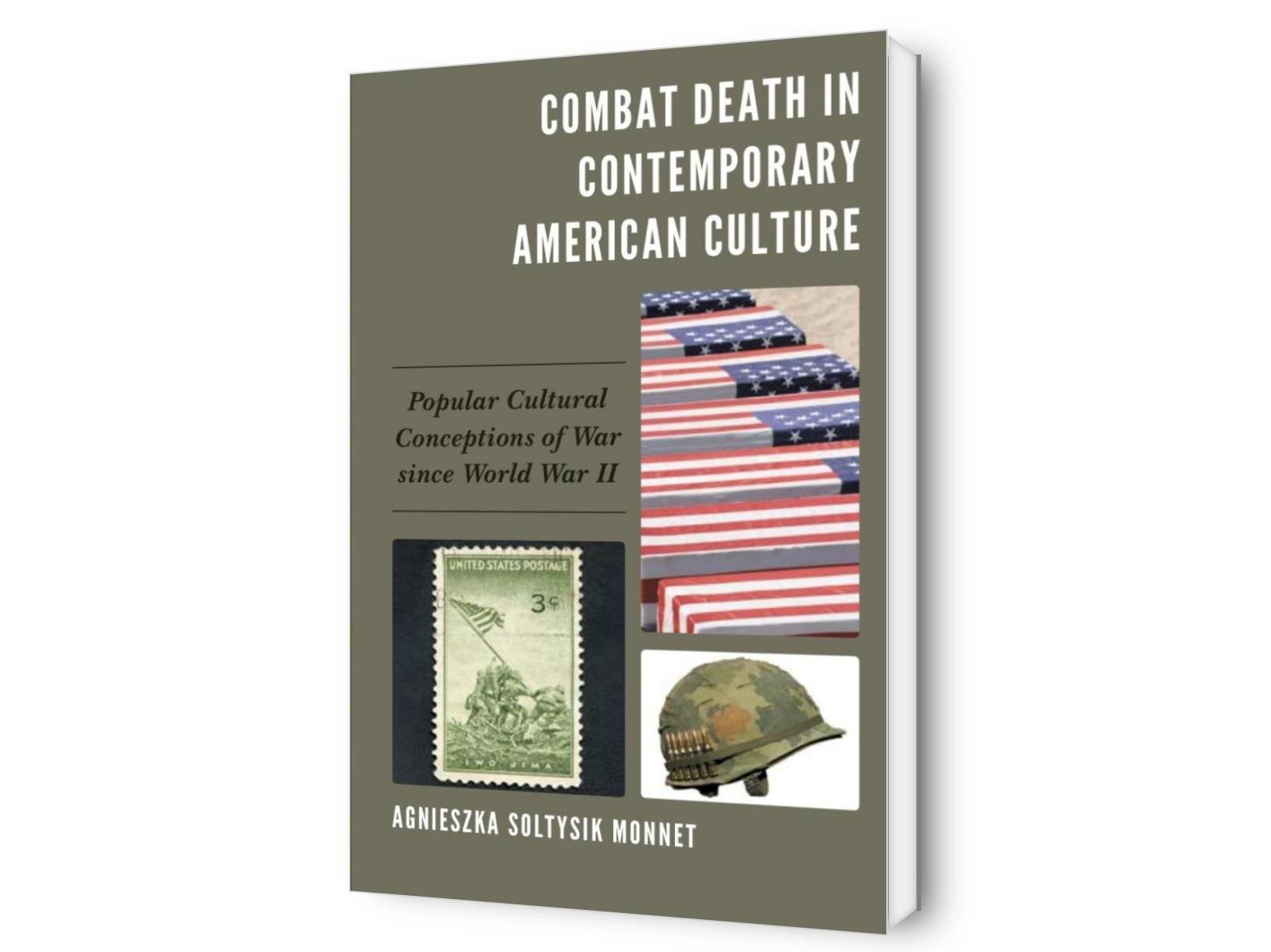 Combat Death in Contemporary American Culture: Popular Conceptions of War since WWII