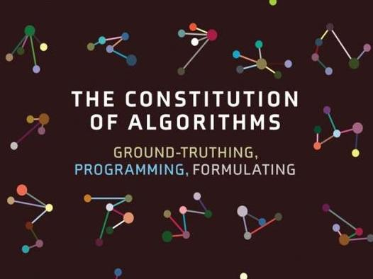 The Constitution of Algorithms. Ground-Truthing, Programming, Formulating