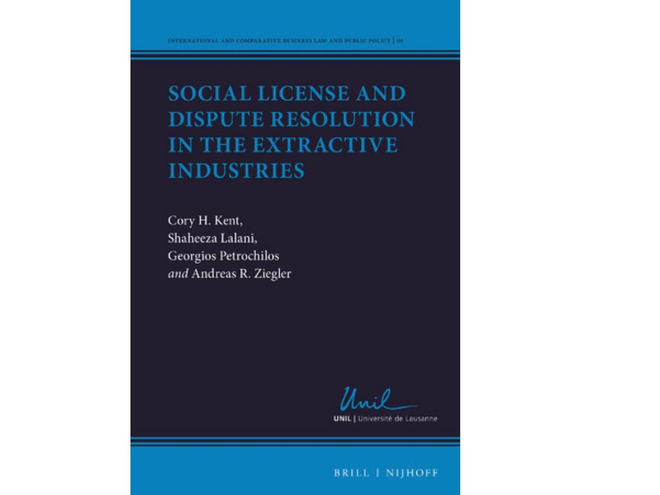 """Social License and Dispute Resolution in the Extractive Industries"" , Edition Brill 