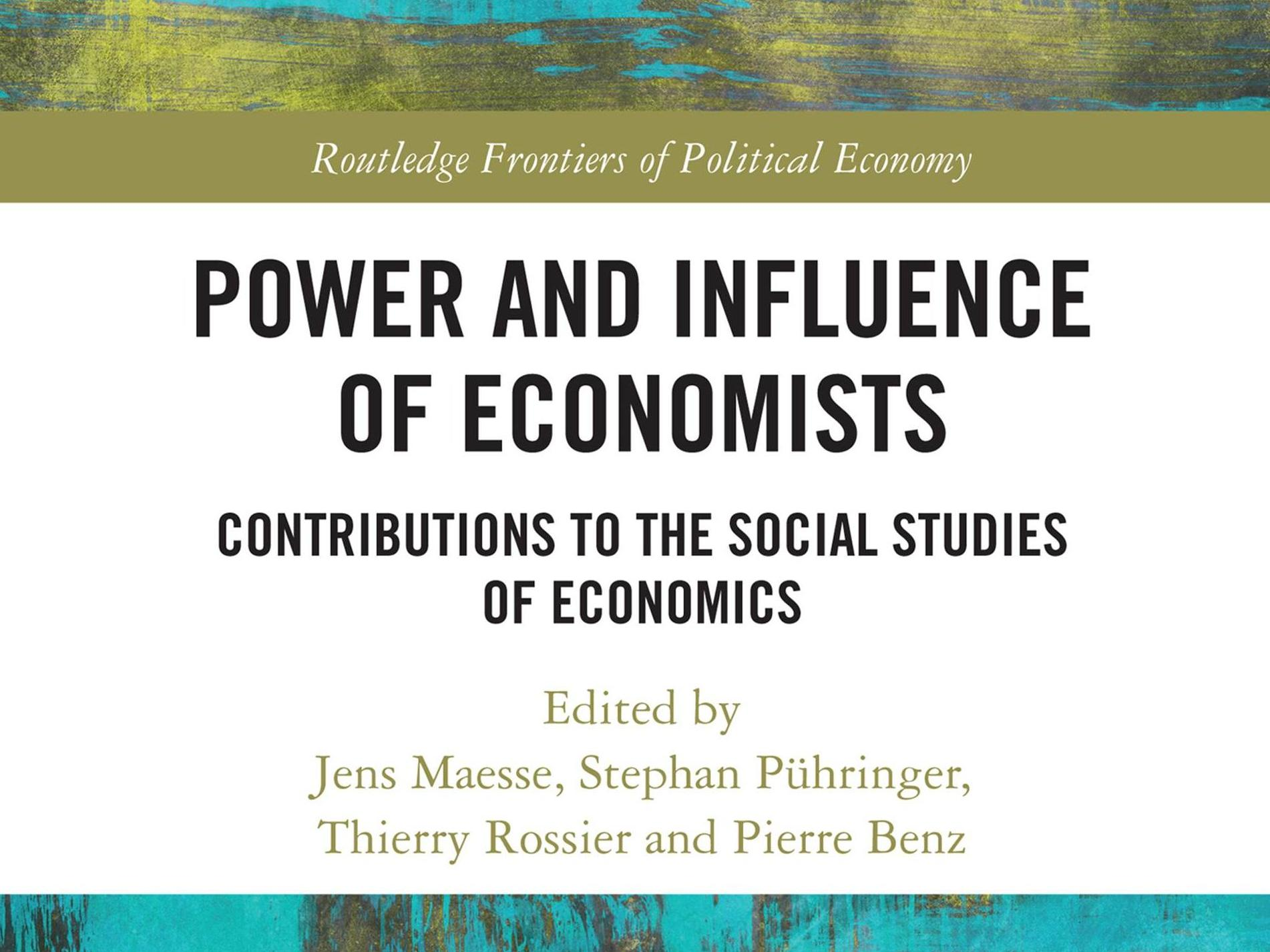 Power and Influence of Economists. Contributions to the Social Studies of Economics