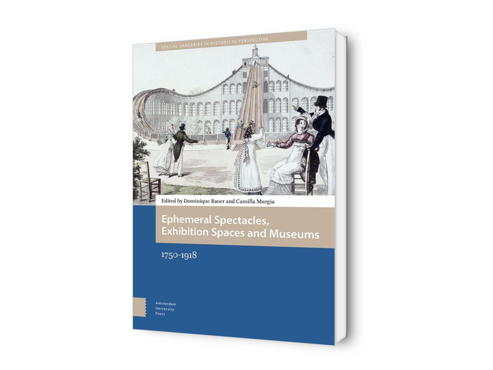 Ephemeral Spectacles, Exhibition Spaces and Museums 1750-1918